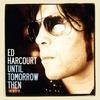 Couverture de l'album Until Tomorrow Then - The Best of Ed Harcourt