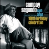 Couverture de l'album 100th Birthday Celebration: Compay Segundo