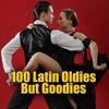 Cover of the album 100 Latin Oldies But Goodies