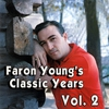 Cover of the album Faron Young's Classic Years, Vol. 2