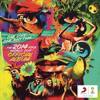 Cover of the track The 2014 FIFA World Cup™ Official Album: One Love, One Rhythm