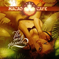 Couverture du titre Macao Cafe, Ibiza - The Next Episode