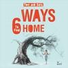 Couverture de l'album 6 Ways to Find Home - EP