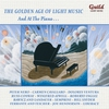 Cover of the album The Golden Age of Light Music: And at the Piano…