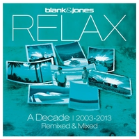 Cover of the track Relax: A Decade   2003–2013: Remixed & Mixed