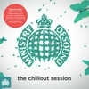 Cover of the album The Chillout Session - Ministry of Sound