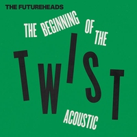Cover of the track The Beginning of the Twist (Acoustic) - Single