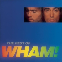 Cover of the track The Best of Wham! If You Were There…