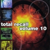Cover of the album Total Recall Vol. 10