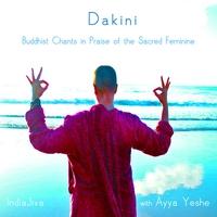 Couverture du titre Dakini - Buddhist Chants in Praise of the Sacred Feminine (with Ayya Yeshe)