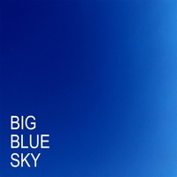 Cover of the track Big Blue Sky - Single
