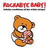 Cover of the album Lullaby Renditions of The White Stripes