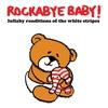 Couverture de l'album Lullaby Renditions of The White Stripes