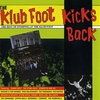 Cover of the album The Klub Foot Kicks Back (The Best Of) [Out of Print,Live,Collection]