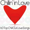 Couverture de l'album Chillin' in Love (60 Top Chill out love songs)