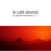Couverture de l'album Le Café Abstrait, vol. 7
