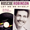 Cover of the album Let Me Be Myself: The Best of Roscoe Robinson