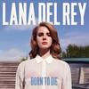 Couverture du titre Born To Die (Album Version)