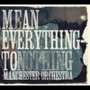 Cover of the album Mean Everything to Nothing