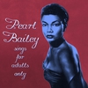 Couverture de l'album Pearl Bailey Sings For Adults Only