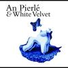 Cover of the album An Pierlé & White Velvet