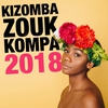 Cover of the album Kizomba, Zouk & Kompa 2018