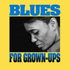 Cover of the album Blues For Grownups