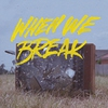 Couverture de l'album When We Break - Single