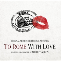 Cover of the track To Rome With Love (Original Motion Picture Soundtrack)
