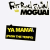 Couverture de l'album Ya Mama (Push the Tempo) [Moguai Remix] - Single