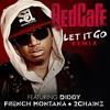 Cover of the album Let It Go (feat. Diddy, French Montana & 2 Chainz) [Remix] - Single