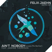 Cover of the track Ain't Nobody (Loves Me Better) [Remix] [feat. Jasmine Thompson] - EP