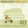 Cover of the album From Italy With Love 40 Favorite Italian Hits
