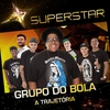 Cover of the album Grupo do Bola (A Trajetória) [Superstar] - EP