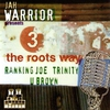 Cover of the album Jah Warrior presents 3 the Roots Way: Ranking Joe, Trinity & U Brown