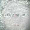 Cover of the album Ten Thousand Things