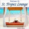 Cover of the album Welcome to St. Tropez Lounge (French Beach Café Chillout)