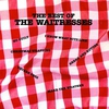 Cover of the album The Best of The Waitresses