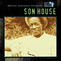Couverture du titre Martin Scorsese Presents the Blues: Son House