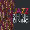 Cover of the album Jazz For Fine Dining