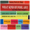 Cover of the album What Kind of Fool Am I: And Other Show-Stoppers