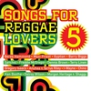 Cover of the album Songs for Reggae Lovers, Vol. 5