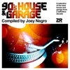Cover of the album 90's House & Garage Compiled by Joey Negro