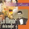 Couverture de l'album Lo Mejor de Lo Mejor: Tito Puente