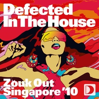 Cover of the track Defected In the House - Zouk Out Singapore '10