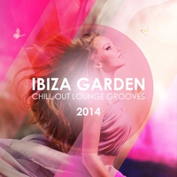 Cover of the track Ibiza Garden Chill Out Lounge Grooves 2014