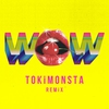 Couverture de l'album Wow (TOKiMONSTA Remix) - Single
