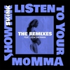 Couverture de l'album Listen to Your Momma (feat. Leon Sherman) [The Remixes] - EP