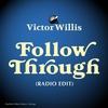 Cover of the album Follow Through (Radio Edit) - Single