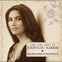 Couverture du titre Heartaches & Highways: The Very Best of Emmylou Harris